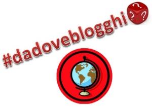 #dadoveblogghi